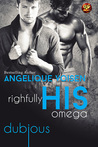 Rightfully His Omega by Angelique Voisen