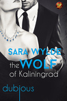 The Wolf of Kaliningrad by Sara Wylde