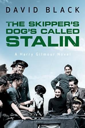 The Skipper's Dog's Called Stalin (A Harry Gilmour Novel Book 2) par David Black