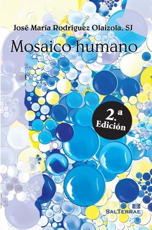 Mosaico humano por José María Rodríguez Olaizola