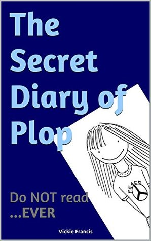 The Secret Diary of Plop: Do NOT read...EVER