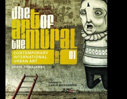 The Art of the Mural Volume 1: A Contemporary Global Movement