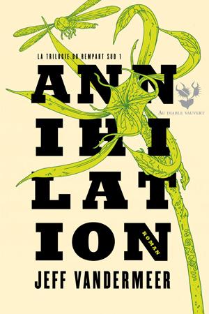 Annihilation (Le Rempart Sud, #1)
