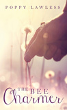 The Bee Charmer (The Chancellor Fairy Tales, #3)