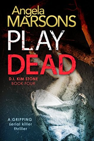 Play Dead (D.I. Kim Stone, #4)