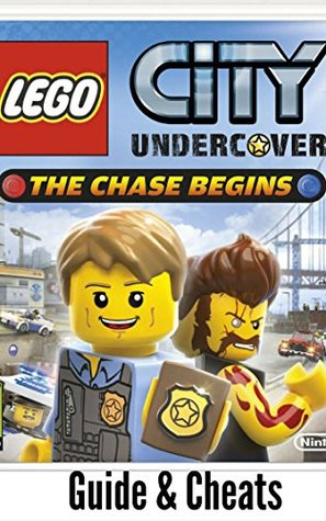 The NEW Complete Guide to: LEGO City Undercover The Chase Begins! (3DS) Game Cheats AND Guide with Tips & Tricks, Strategy, Walkthrough, Secrets, Download the game, Codes, Gameplay and MORE!