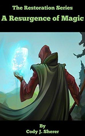 A Resurgance of Magic (The Restoration Series Book 1)
