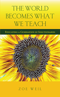 The World Becomes What We Teach: Educating a Generation of Solutionaries