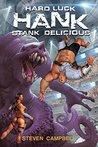 Stank Delicious (Hard Luck Hank, #5)