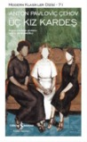 Üç Kız Kardeş by Anton Chekhov