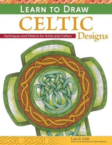 Learn to Draw Celtic Designs: Exercises and Patterns for Artists and Crafters