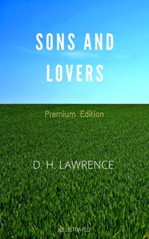 Sons and Lovers: Premium Edition - Illustrated