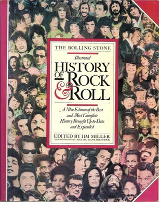 The Rolling Stone Illustrated History of Rock & Roll by Jim Miller