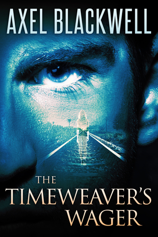 The Timeweaver's Wager by Axel Blackwell