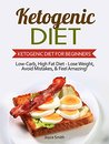 Ketogenic Diet: Ketogenic Diet for Beginners: Low-Carb, High Fat Diet - Lose Weight, Avoid Mistakes, & Feel Amazing! ( Ketogenic Diet for Weight Loss, Ketogenic Diet Mistakes, Ketogenic Cookbook)