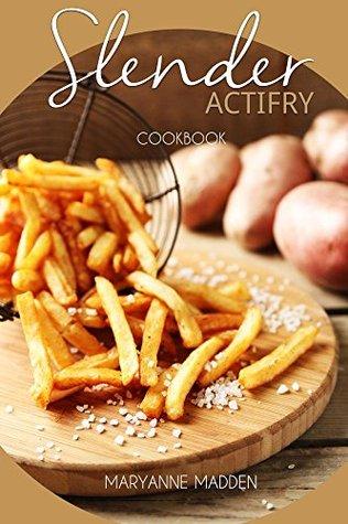 Slender ActiFry Cookbook