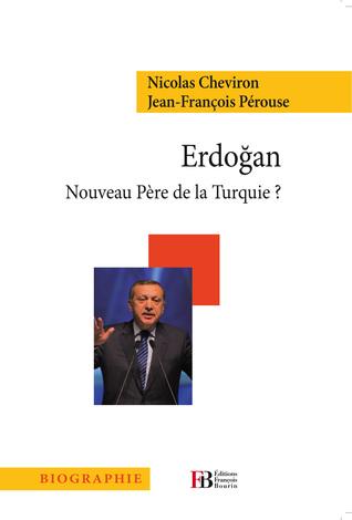 Erdoğan, Nouveau Père de la Turquie ?