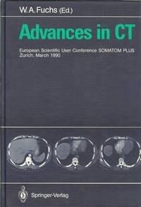 Advances in CT: European Scientific User Conference Somatom Plus Zurich, March 1990