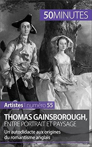 Thomas Gainsborough, entre portrait et paysage: Un autodidacte aux origines du romantisme anglais (Artistes t. 55)