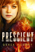 Prescient (Prescient, #1)