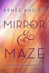 The Mirror & the Maze by Renee Ahdieh