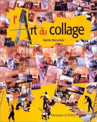 L\'art du collage by Martin Monestier
