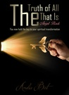 The Truth of All that Is by Amelia Bert