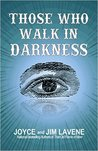 Those Who Walk in Darkness by Joyce Lavene