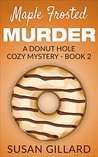 Maple Frosted Murder (Donut Hole Mystery #2)