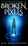 Broken Pixels (The Chronicles of Mara Lantern, #4)