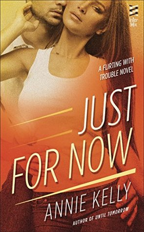 {Review} Just For Now by Annie Kelly