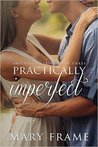 Book cover for Practically Imperfect (Imperfect, #3)