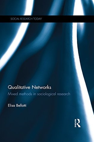 Qualitative Networks: Mixed methods in sociological research