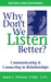 Why Don't We Listen Better? by James C. Petersen D.MIn. L....
