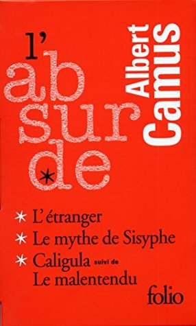 ABSURDE (L') (COFFRET 3 VOLUMES 4 TITRES ) : L'ÉTRANGER, LE MYTHE DE SISYPHE, CALIGULA, LE MALENTEND