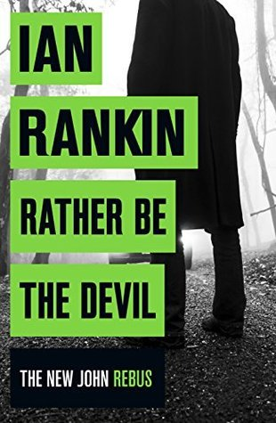 Rather Be the Devil (Inspector Rebus, #21)