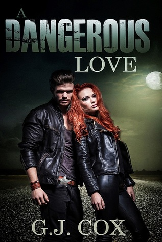 A Dangerous Love by G.J. Cox