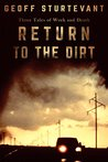 Return To The Dirt by Geoff Sturtevant