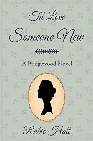 To Love Someone New (Bridgewood Book 1)