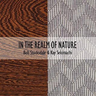 In the Realm of Nature - Bob Stocksdale and Kay Sekimachi