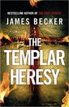 The Templar Heresy by James Becker