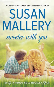 Sweeter With You (Fool's Gold, #12.2)