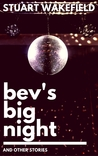 Bev's Big Night and Other Stories