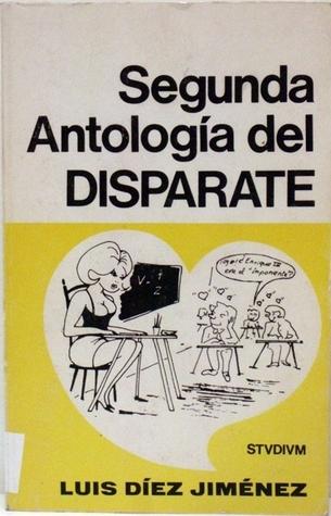 Segunda antología del disparate: Contestaciones disparatadas en exámenes y reválidas