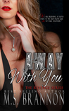 Away with You (Revenge Series, #2)