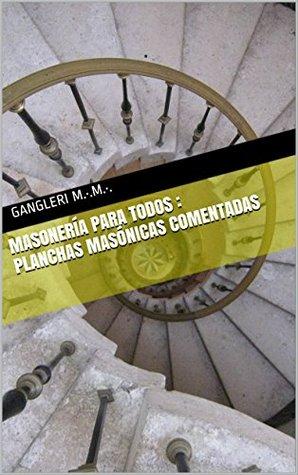 Masonería para todos : Planchas masónicas comentadas