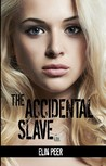 The Accidental Slave: Aya's Story (The Slave Series #1)