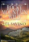 Rocky Mountain Wild by Lee Savino