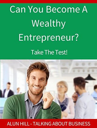Can You Become A Wealthy Entrepreneur? Take The Test!: Talking About Business