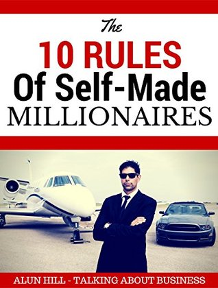 The 10 Rules Of Self-Made Millionaires